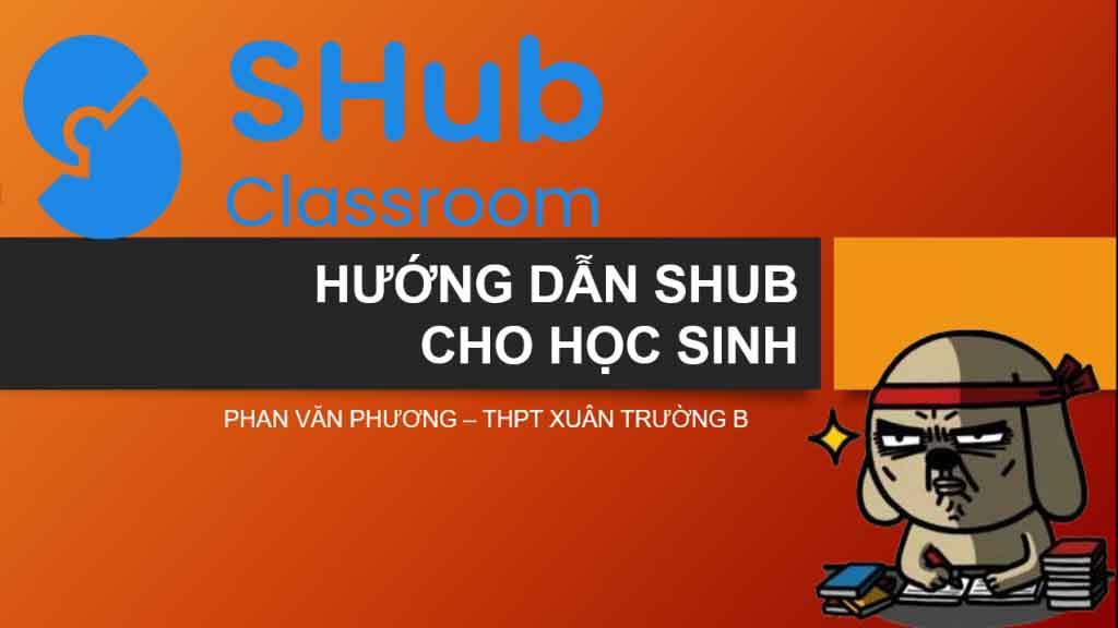 Hướng dẫn sử dụng Shub cho học sinh làm bài và nộp bài