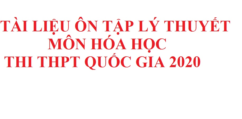 Tai lieu on thi THPT Quoc Gia môn Hoa nam 2020
