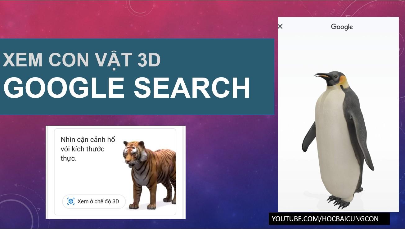 cách xem con vật 3d google trên điện thoại