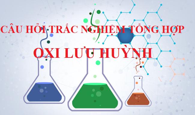 câu hỏi trắc nghiệm oxi lưu huỳnh
