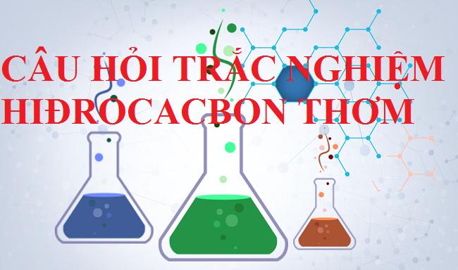 trac nghiem hidrocacbon thom