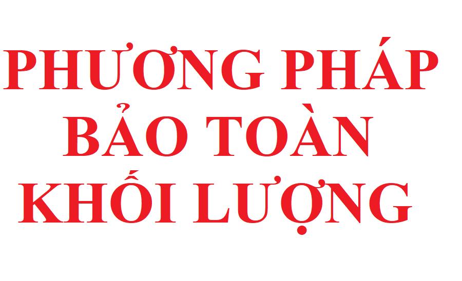 phuong phap bao toan khoi luong