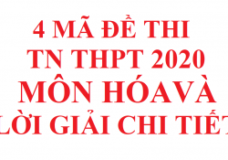 4 ma de thi TN THPT 2020 mon hoa file word