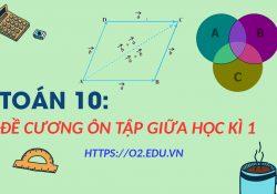 đề cương ôn tập toán 10 giữa kì 1 đề cương ôn tập toán 10 giữa học kì 1 8 tuần kỳ I