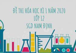Đề thi Hóa học 12 HK1 2020 SGD Nam Định