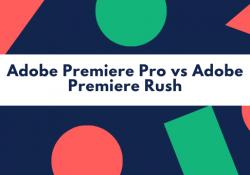 adobe-premiere-pro-vs-adobe-premiere-rush
