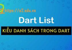 Kiểu List trong Dart (Danh sách mảng trong Dart)