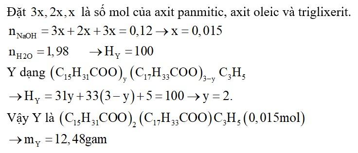 Hỗn hợp X gồm axit panmitic, axit oleic và triglixerit Y có tỉ lệ mol tương ứng là 3 : 2 : 1