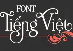 Cách tải và cài đặt Font chữ Việt Nam (VNI, .Vn, TCVN3), Bảng mã font là gì?